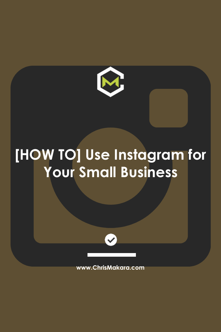 [HOW TO] Use Instagram For Your Small Business