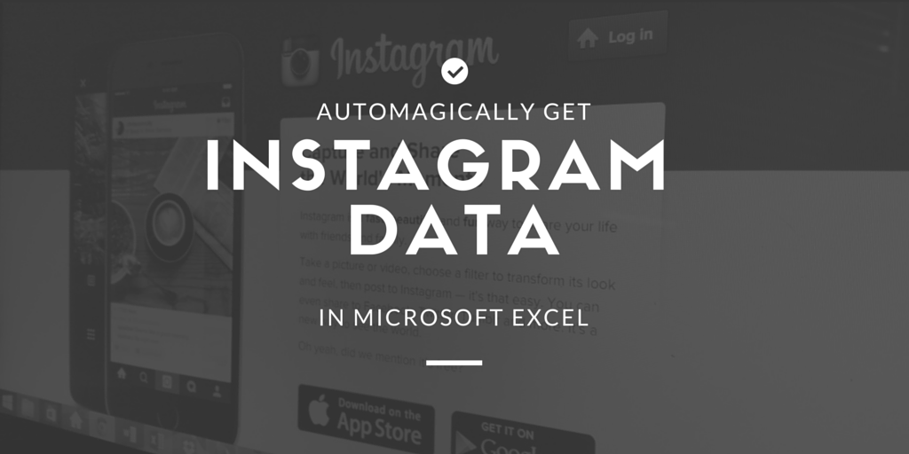 Automagically Get Instagram Data in Excel